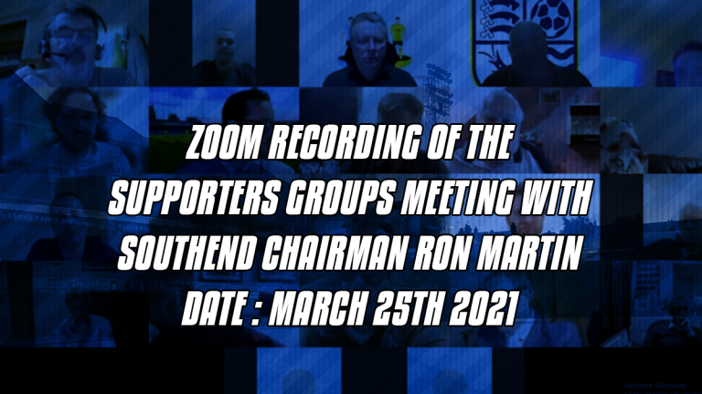 Zoom Recording Of The Supporters Groups Meeting With Chairman Ron Martin