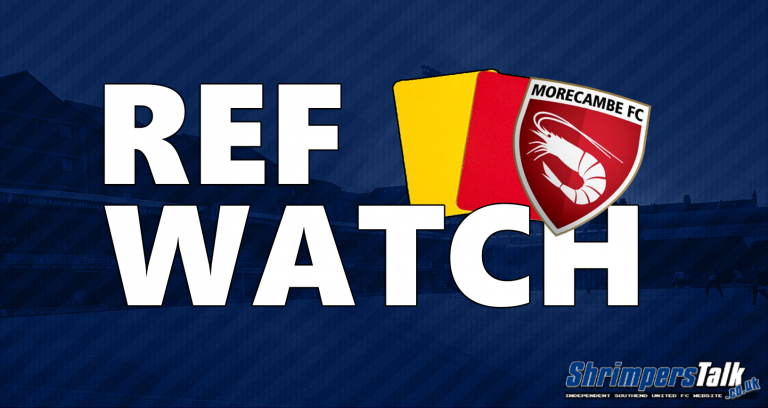 Ref Watch: Morecambe (A)